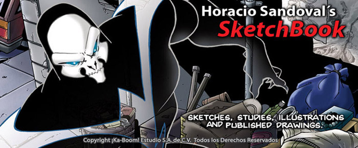 HORACIO SANDOVAL'S SKETCHBOOK