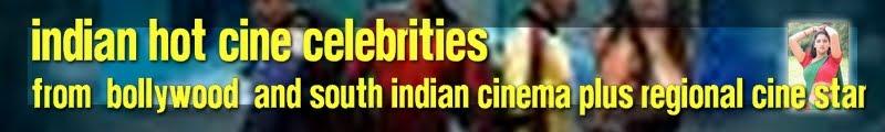 Hot Indian Cine Celebrities