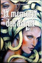 La Memoria dell'Acqua 2006 - Nuova Edizione Gennaio 2010