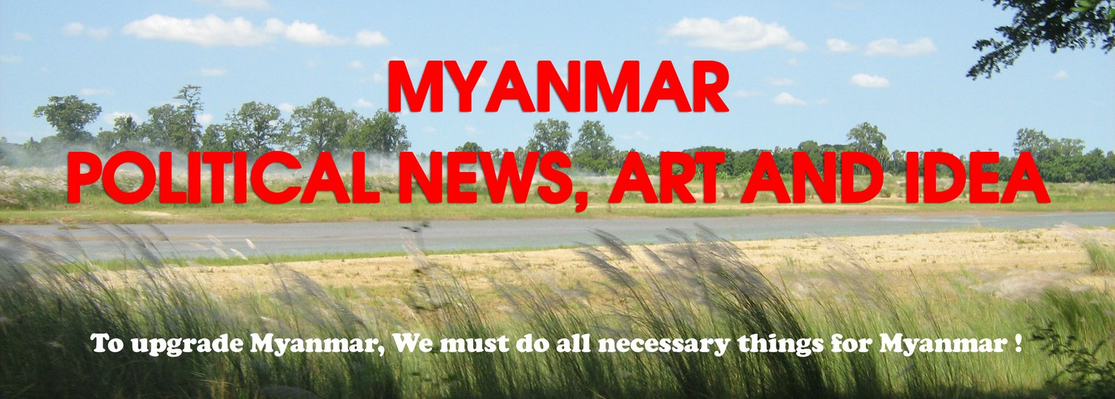 MYANMAR POLITICAL NEWS, ART AND IDEA