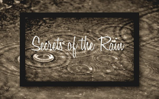Secrets of the Rain