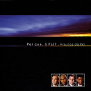 Arautos do Rei - Porque, � Pai (Playback)