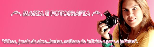 .•*•. MAGIA E FOTOGRAFIA .•*•.