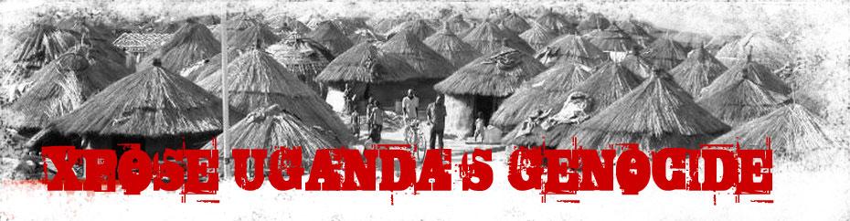 EXPOSE UGANDA'S GENOCIDE