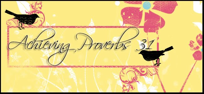 Achieving Proverbs 31