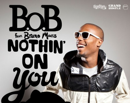 B.o.B. Ft. Bruno Mars-Nothing On You. Very dope track.