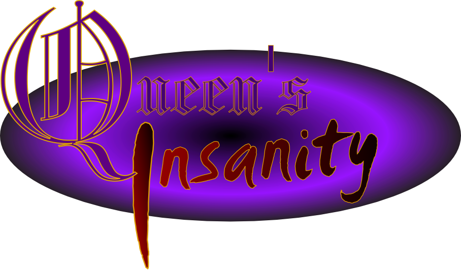 Queen's Insanity