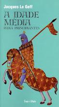 Jacques Le Goff - A Idade Média para principiantes