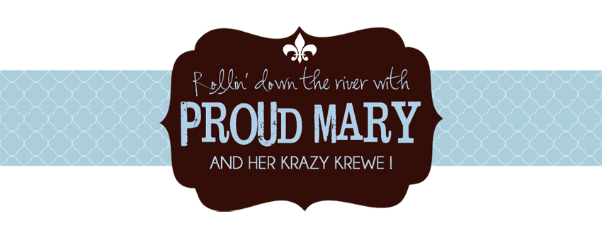 Rollin' down the river with Proud Mary and her krazy krewe!