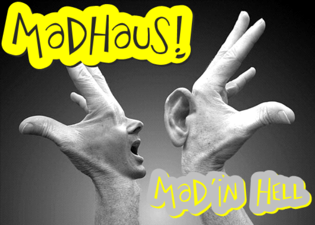 MadHaus!