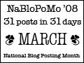 NaBloPoMo March 2008
