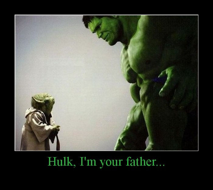 WTF....... Hulk-im-your-father-demotivational-poster