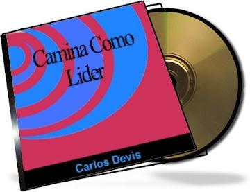 CAMINA COMO LÍDER, Carlos Devis [ AudioLibro ] – Un audio dinámico para descubrir lo mejor de Usted y aumentar su potencial de Líder.