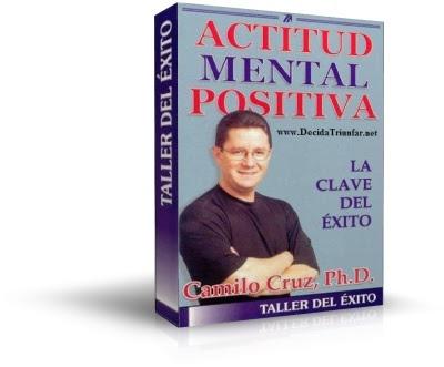 ACTITUD MENTAL POSITIVA. LA CLAVE DEL ÉXITO, Camilo Cruz [ Audiolibro ] – Los diez mandamientos de la actitud mental y cómo reprogramar tu mente