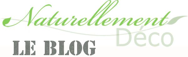 Le blog de Naturellement Déco