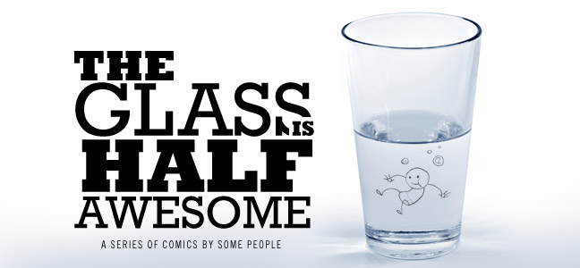 The Glass is Half Awesome
