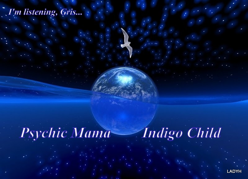 Psychic Mama*Indigo Child