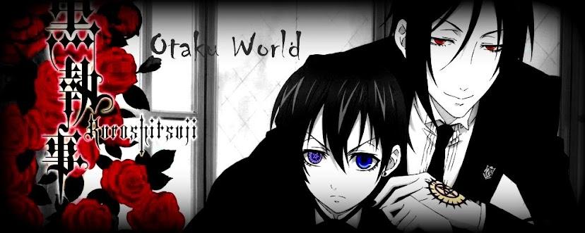 ◄ Otaku's World ►