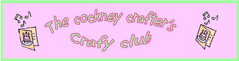 Cockney crafters crafty club