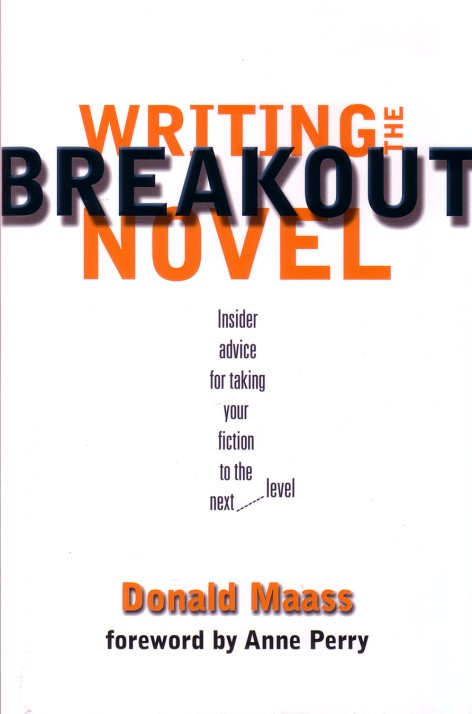 writing the breakout novel If you've read writing the breakout novel or fire in fiction, you understand that  donald maass has a very specific philosophy for improving.