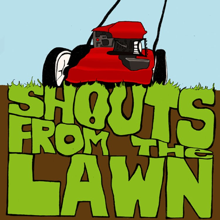 Shouts From The Lawn Podcast & Other Stuff