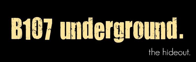 b107 underground