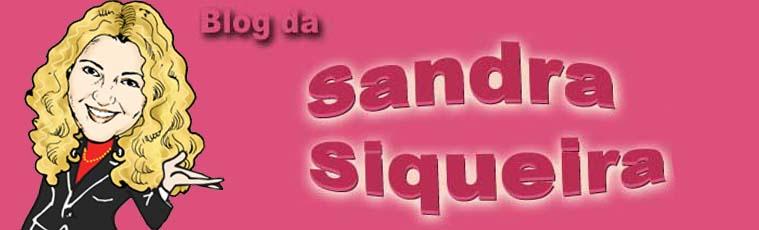 Blog da Sandra Siqueira