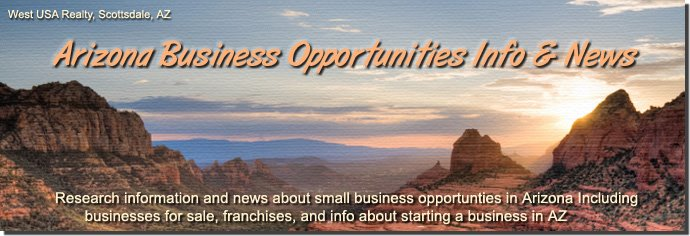 Arizona Business Opportunities | AZ Small Business Sales News & Advice