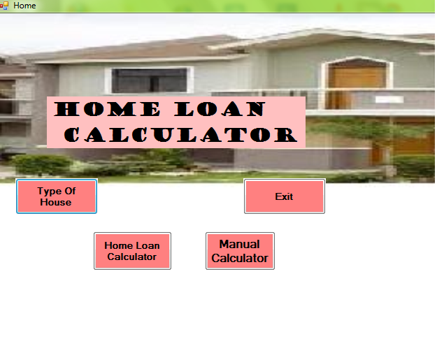 My Visual Basic Project (Home Loan Calculator)