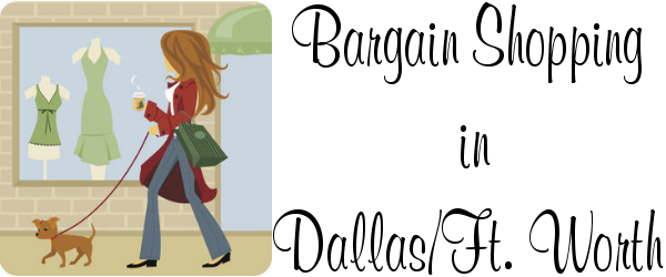 Bargain Shopping in Dallas/Ft. Worth