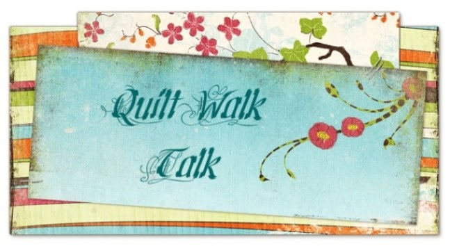 Quilt Walk Talk