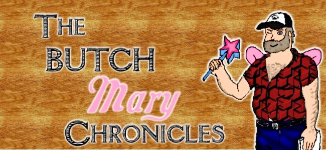 The Butch Mary Chronicles