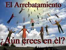 EL ARREBATAMIENTO, ¿AÚN CREES EN EL?