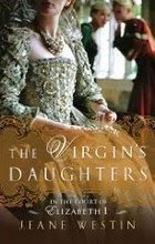The Virgin's Daughter by Elizabeth Jeane Westin