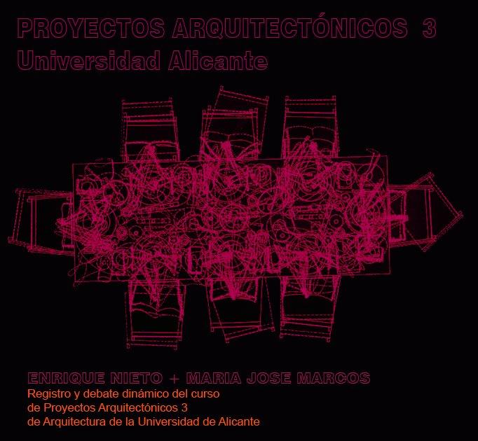 PROYECTOS ARQUITECTÓNICOS  3 Universidad Alicante