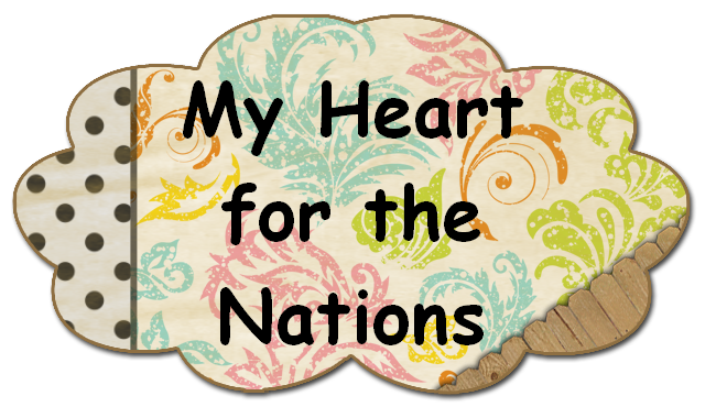 My Heart for the Nations