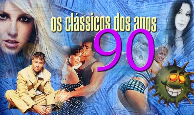Os clássicos dos anos 90
