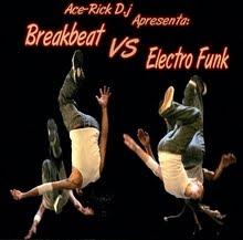 Breakbeat VS Electro Funk - Tudo Junto & Misturado