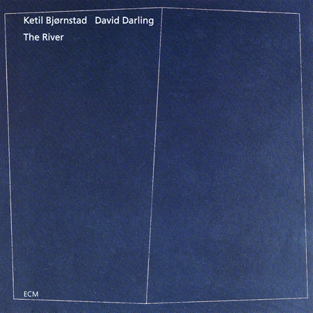 "Ketil Bjørnstad, David Darling - ""The River "" (ECM, 1996)"