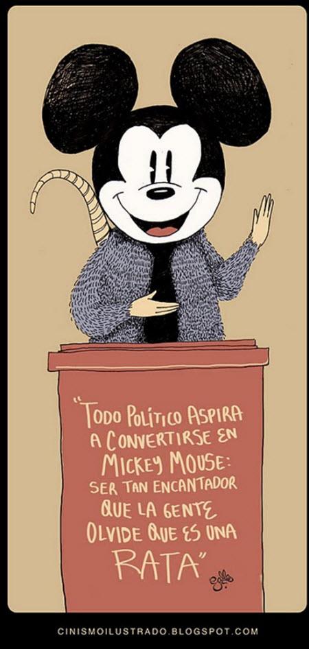 Todo político aspira a ser como Mickey Mouse: Ser tan encantador que la gente olvide que es una rata