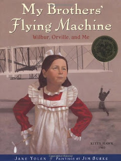 My Brothers Flying Machine: Wilbur, Orville and me by Jane Yolen paintings by Jim Burke Saffron Tree Book review