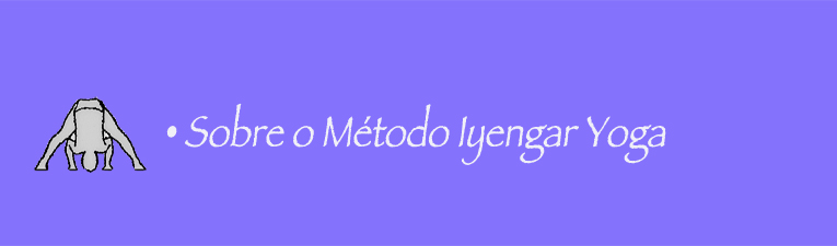 Sobre o método Iyengar Yoga