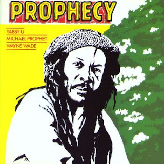 Yabby+You,+Michael+Prophet+%26+Wayne+Wade+-+Prophecy