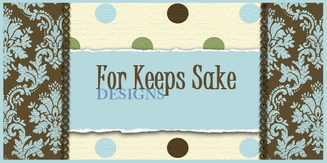 For Keeps Sake Designs