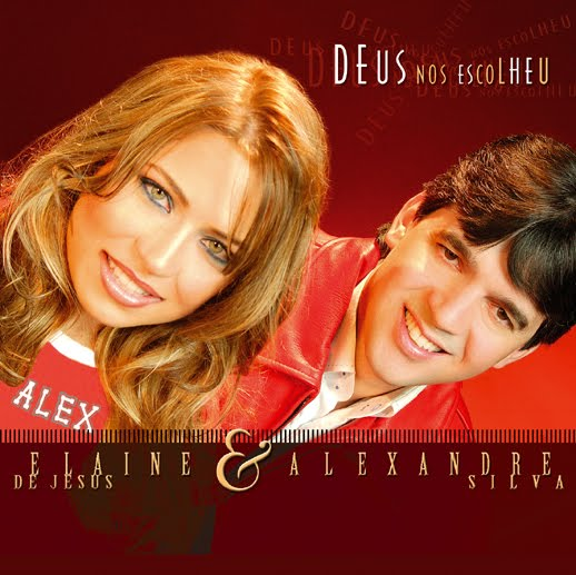 Elaine de Jesus e Alexandre Silva &#8211; Deus nos escolheu