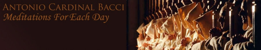 Cardinal Bacci: Meditations For Each Day