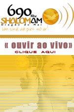 CLIQUE AQUI E OUÇA - 690 Shalom AM - AO VIVO!!!