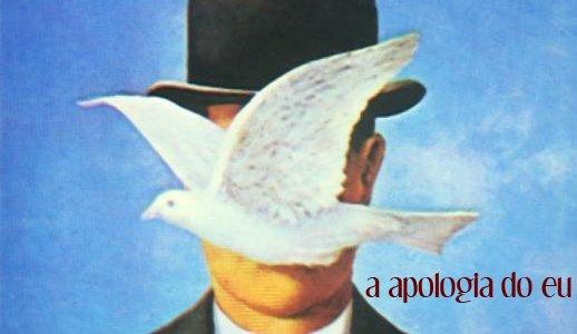 A apologia do Eu