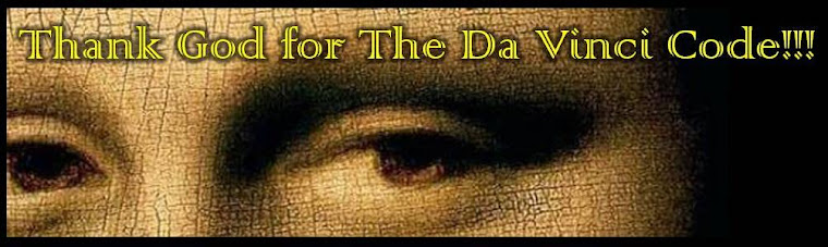Thank God for The Da Vinci Code ! ! !