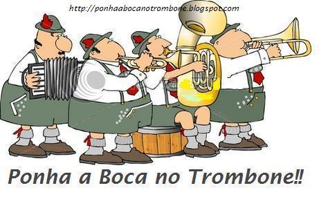 Ponha a Boca no Trombone!!
